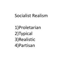 Socialist Realism  Proletarian  Typical Realistic Partisan