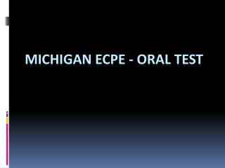 Michigan ECPE - Oral Test