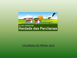COLONIAS DE F�RIAS 2013