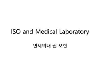 ISO and Medical Laboratory