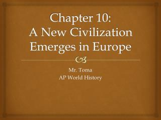 Chapter 10: A New Civilization Emerges in Europe
