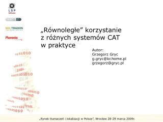 """"""" Równoleg łe"""" korzystanie zróżnych systemów CAT wpraktyce"""