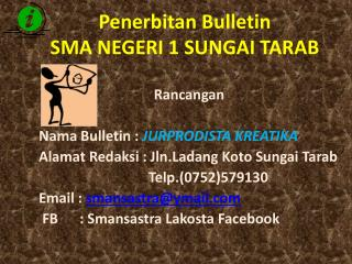 Penerbitan  Bulletin SMA NEGERI 1 SUNGAI TARAB