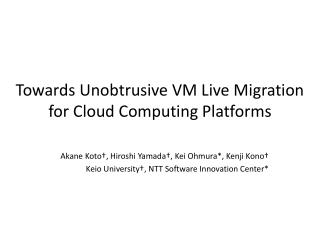 Towards Unobtrusive VM Live Migration for Cloud Computing Platforms