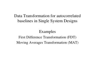 Data Transformation for autocorrelated baselines in Single ...