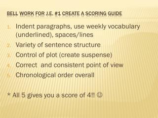 Bell work for J.E. #1 Create a scoring guide