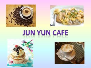 Jun Yun  cAFE
