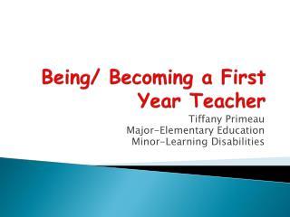 Being/ Becoming a First Year Teacher