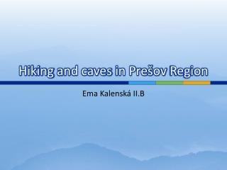 Hiking  and  caves  in Prešov  Region