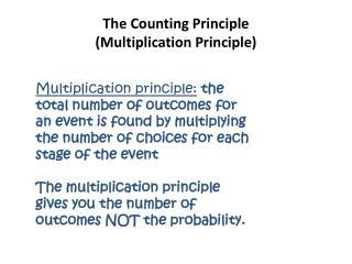 The Counting Principle  ( Multiplication Principle)