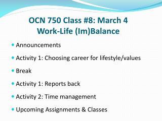 OCN 750 Class # 8 : March 4 Work-Life ( Im )Balance