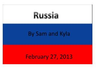 By Sam and Kyla February 27, 2013