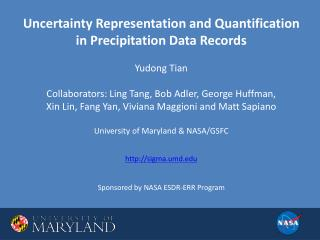 Uncertainty Representation and Quantification  in Precipitation Data Records Yudong Tian