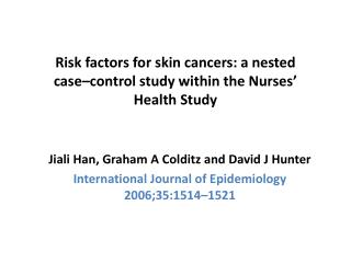Risk factors for skin cancers: a nested case–control study within the Nurses' Health Study