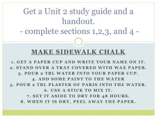 Get a Unit 2 study guide and a handout.  - complete sections 1,2,3, and 4 -
