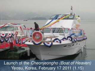 Launch of the  Cheonjeongho  (Boat of Heaven) Yeosu , Korea, February 17 2011 (1.15)