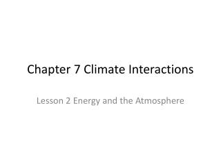 Chapter 7 Climate Interactions