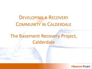 DEVELOPING A RECOVERY COMMUNITY IN CALDERDALE