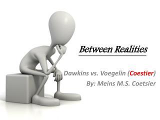 Between Realities