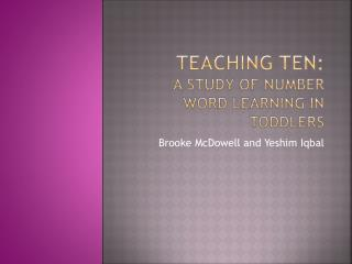 Teaching Ten:  A study of Number Word Learning in Toddlers