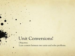 Unit Conversions!