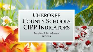 Cherokee County Schools CIPP Indicators