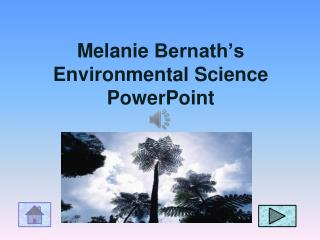 Melanie  Bernath's Environmental Science PowerPoint
