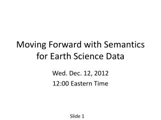 Moving Forward with Semantics for Earth Science Data