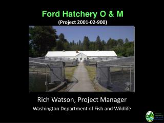 Ford Hatchery O & M  (Project 2001-02-900)