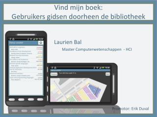 Vind mijn boek:  Gebruikers gidsen doorheen de bibliotheek