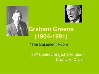 Graham Greene 1904-1991