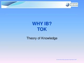 WHY IB? TOK