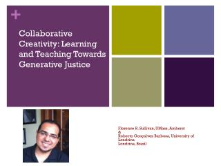 Collaborative  Creativity: Learning and Teaching Towards Generative  Justice