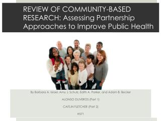 REVIEW OF COMMUNITY-BASED RESEARCH: Assessing Partnership Approaches to Improve Public Health
