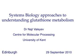 Systems Biology approaches to understanding glutathione metabolism
