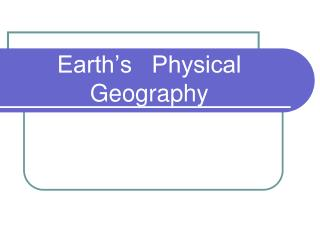 Earth's   Physical Geography