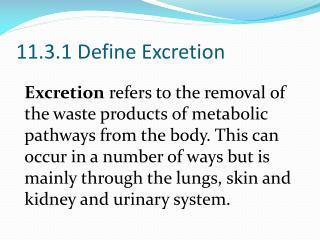 11.3.1 Define Excretion