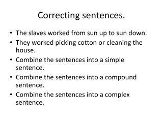 Correcting sentences.