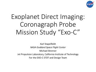 "Exoplanet Direct Imaging: Coronagraph Probe Mission Study "" Exo -C"""