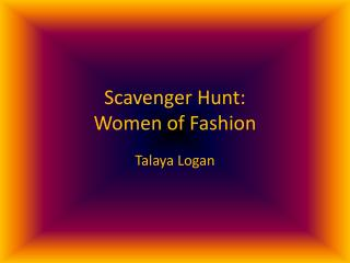 Scavenger Hunt: Women of Fashion