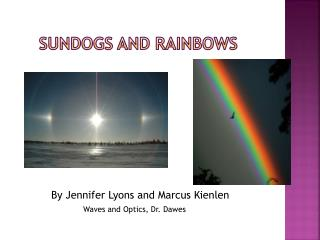 Sundogs and Rainbows