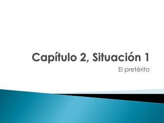 Capítulo 2,  Situaci ón 1