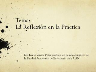 Tema:  La Reflexión en la Práctica