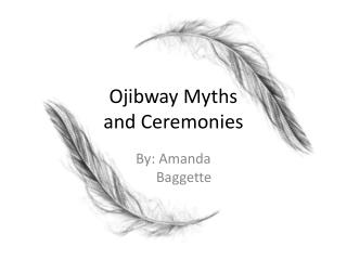 Ojibway  Myths  and Ceremonies