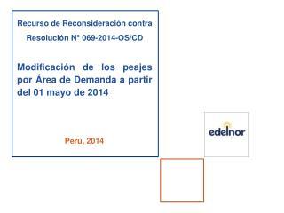 Recurso  de  Reconsideración  contra  Resolución  N° 069-2014-OS/CD