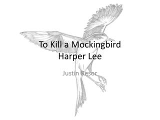 To Kill a Mockingbird H arper Lee