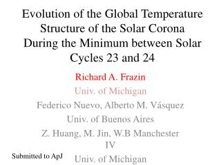 Richard A. Frazin Univ. of Michigan Federico Nuevo, Alberto M.  V�squez Univ. of Buenos Aires