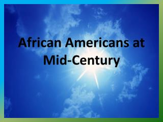 African Americans at  Mid-Century