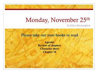 Monday, November 25 th