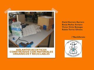 AISLANTES ACÚSTICOS CONSTRUIDOS CON MATERIALES ORGÁNICOS Y RECICLABLES